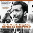 Nothing but a Northern Lynching: The Death of Fred Hampton Revisited