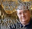 Vatican Secrets Exposed by Jordan Maxwell
