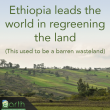 Ethiopia Leads The World in Regreening and Transforming Highlands: A New Hope for Africa