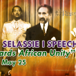 "1963, May 25: Haile Selassie I Speech, ""Towards African Unity"""