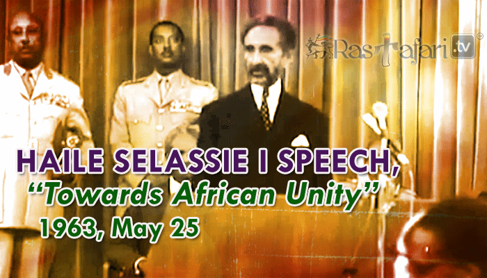 "1963, May 25: Haile Selassie I Speech, ""Towards African Unity"""