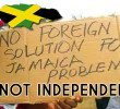 Wake Up! Jamaica is NOT truly Independent