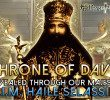 Throne of David Revealed: Haile Selassie I, Ethiopian Monarchy & Lion of Tribe of Judah Prophecy