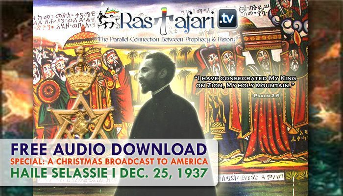 FREE Audio Download:  Dec. 25, 1937 SPECIAL: A Christmas Broadcast to America – Message from H.I.M. Haile Selassie First, Emperor of Ethiopia