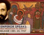 1937, Dec. 25:  H.I.M. Haile Selassie Christmas Broadcast to America