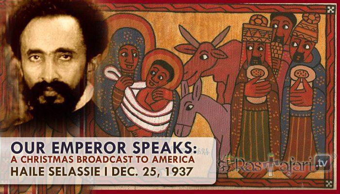 1937, Dec. 25:  H.I.M. Haile Selassie Christmas Broadcast to America