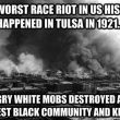 1921, May 31: Tulsa, OK Riots & Destruction of Black Wallstreet