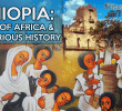 ETHIOPIA: Heart of Africa and it`s Mysterious History