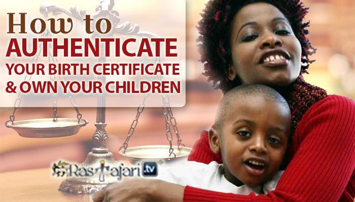 how-to-authenticate-your-birth-certificate-and-own-your-children