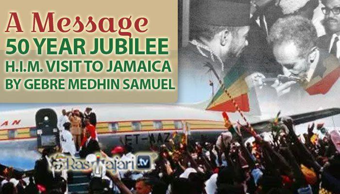 Gebre Medhin Samuel Message to RasTafari People regarding 50 Year Jubilee