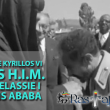 1965, Jan. : Pope Kyrillos VI visits H.I.M. Haile Selassie I in Addis Ababa