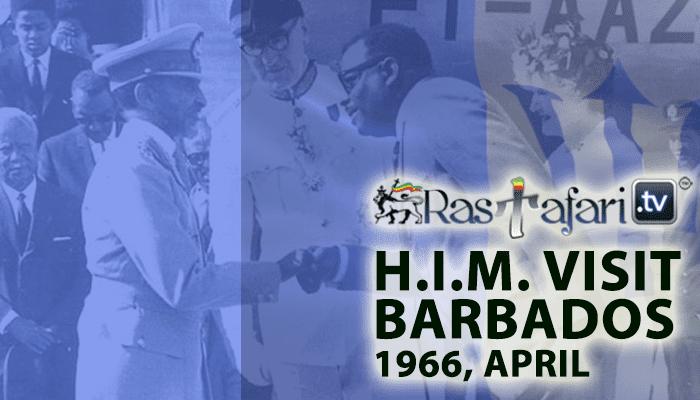 1966, April 21: Emperor Haile Selassie I Visit to Barbados