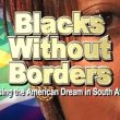Film: Blacks Without Borders - Chasing the American Dream in South Africa