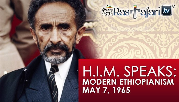 1965, May 07: H.I.M. Haile Selassie I Speech : Modern Ethiopianism