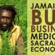 Jamaican Bud Business, Medicine, Sacrament & Economics
