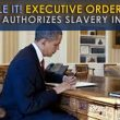 Obama Executive Order 13603 Authorizes Slavery In The US