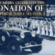 1930: Addis Ababa celebrates the coronation of H.I.M. Emperor Haile Selassie I