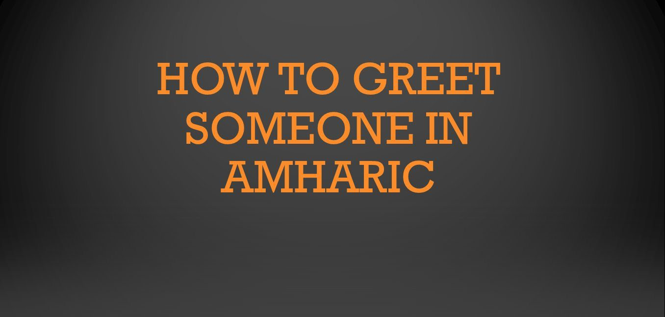 How to greet someone in amharic learn amharic 1 rastafari tv how to greet someone in amharic learn amharic 1 rastafari tv 247 strictly conscious multimedia network m4hsunfo