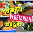 Healthy Vegetarian Dinner Recipes: Kale Salad, Burgers, Pasta