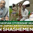 Citizenship for Jamaicans high on Ethiopia's agenda