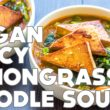 Spicy Lemongrass Noodle Soup | VEGAN RECIPE