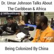 Dr Umar: Why China is taking over Caribbean & Africa