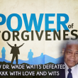Power of Forgiveness: Dr. Wade Watts defeated KKK with love and wits