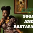 Jah9 Yoga and Rastafarian