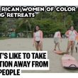 Black Paradise in Costa Rica | Women of Color Retreat to take a break from Whites/Racism