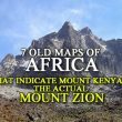 "African Etymology of ""Zion"" & 7 Old Maps Indicating Mt. Zion is Mt. Kenya"